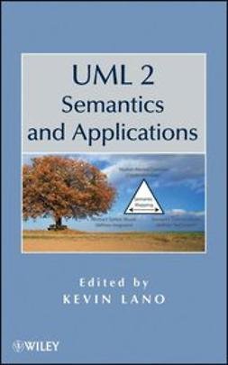 Lano, Kevin - UML 2 Semantics and Applications, ebook