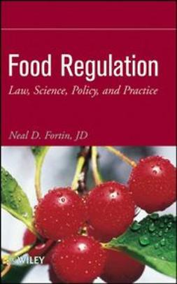 Fortin, Neal D. - Food Regulation: Law, Science, Policy, and Practice, e-kirja