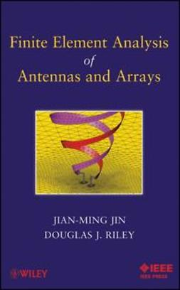 Jin, Jianming - Finite Element Analysis of Antennas and Arrays, ebook