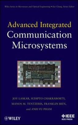 Chakraborty, Sudipto - Advanced Integrated Communication Microsystems, ebook
