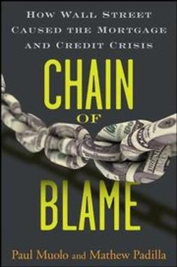 Muolo, Paul - Chain of Blame: How Wall Street Caused the Mortgage and Credit Crisis, e-bok