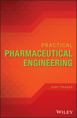 Prager, Gary - Practical Pharmaceutical Engineering, e-kirja