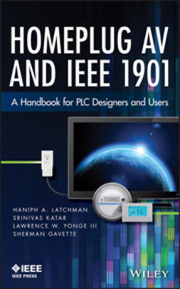 Gavette, Sherman - Homeplug AV and IEEE 1901: A Handbook for PLC Designers and Users, ebook