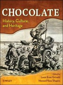 Grivetti, Louis E. - Chocolate: History, Culture, and Heritage, e-kirja
