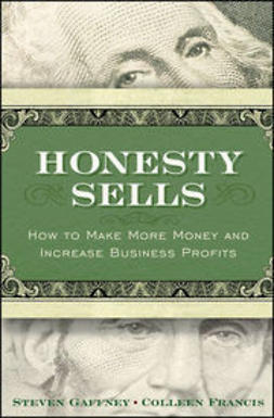 Gaffney, Steven - Honesty Sells: How To Make More Money and Increase Business Profits, e-bok