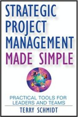 Schmidt, Terry - Strategic Project Management Made Simple: Practical Tools for Leaders and Teams, ebook