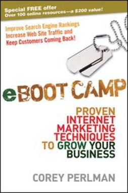 Perlman, Corey - eBoot Camp: Proven Internet Marketing Techniques to Grow Your Business, ebook