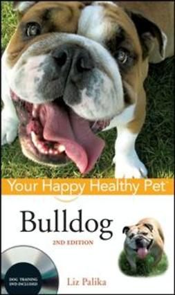 Palika, Liz - Bulldog: Your Happy Healthy Pet, ebook