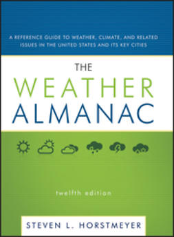 Horstmeyer, Steven L. - The Weather Almanac: A Reference Guide to Weather, Climate, and Related Issues in the United States and Its Key Cities, ebook
