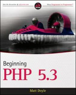 Doyle, Matt - Beginning PHP 5.3, ebook