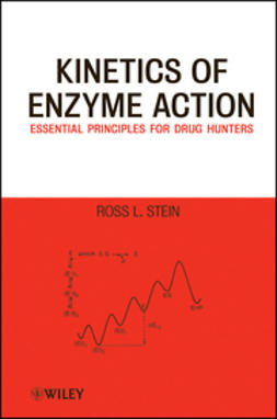 Stein, Ross L. - Kinetics of Enzyme Action: Essential Principles for Drug Hunters, ebook