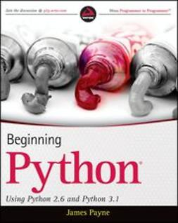 Payne, James - Beginning Python: Using Python 2.6 and Python 3.1, ebook
