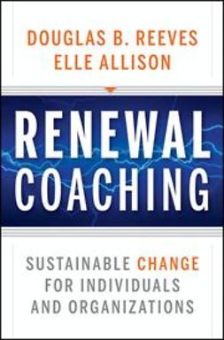 Reeves, Douglas B. - Renewal Coaching: Sustainable Change for Individuals and Organizations, e-kirja