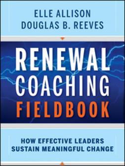 Allison, Elle - Renewal Coaching Fieldbook: How Effective Leaders Sustain Meaningful Change, ebook