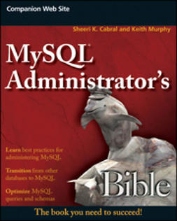 Cabral, Sheeri K. - MySQL Administrator's Bible, ebook