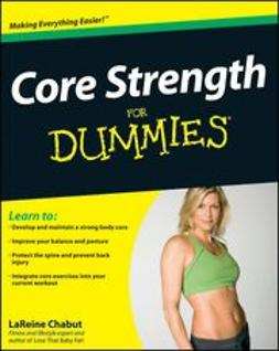 Chabut, LaReine - Core Strength For Dummies<sup>&#174;</sup>, e-bok