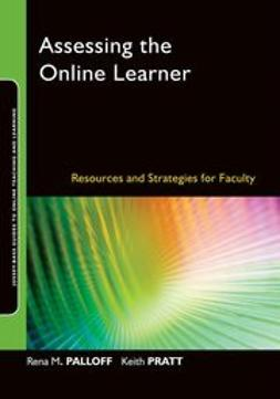 Palloff, Rena M. - Assessing the Online Learner: Resources and Strategies for Faculty, ebook