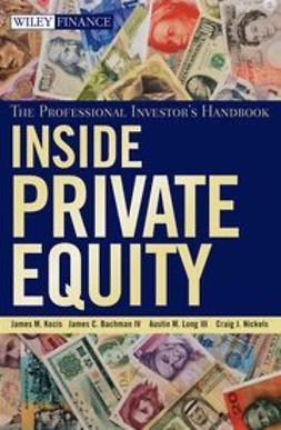 Kocis, James M. - Inside Private Equity: The Professional Investor's Handbook, e-kirja