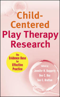Baggerly, Jennifer N. - Child-Centered Play Therapy Research: The Evidence Base for Effective Practice, e-bok