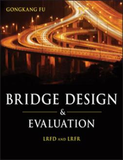 Fu, Gongkang - Bridge Design and Evaluation: LRFD and LRFR, ebook