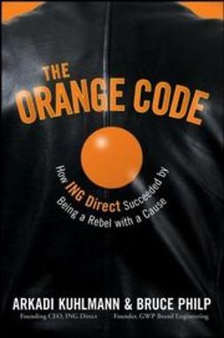 Kuhlmann, Arkadi - The Orange Code: How ING Direct Succeeded by Being a Rebel with a Cause, ebook