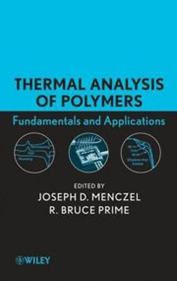 Menczel, Joseph D. - Thermal Analysis of Polymers, Fundamentals and Applications, ebook