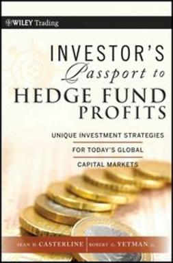 Casterline, Sean D. - Investor's Passport to Hedge Fund Profits: Unique Investment Strategies for Today's Global Capital Markets, e-bok