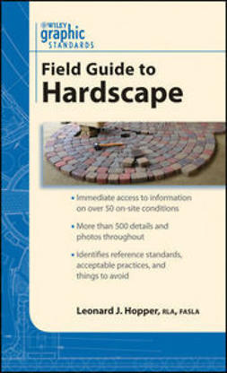 Hopper, Leonard J. - Graphic Standards Field Guide to Hardscape, e-bok