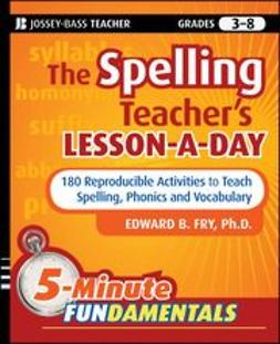 Fry, Edward B. - The Spelling Teacher's Lesson-a-Day: 180 Reproducible Activities to Teach Spelling, Phonics, and Vocabulary, ebook
