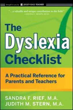 Rief, Sandra F. - The Dyslexia Checklist: A Practical Reference for Parents and Teachers, e-kirja