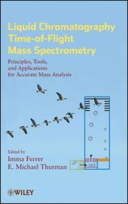 Ferrer, Imma - Liquid Chromatography Time-of-Flight Mass Spectrometry, ebook
