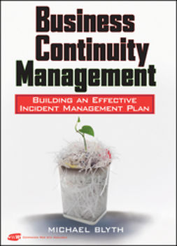 Blyth, Michael - Business Continuity Management: Building an Effective Incident Management Plan, ebook