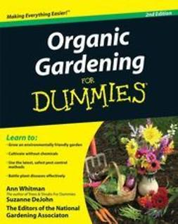 Whitman, Ann - Organic Gardening For Dummies<sup>®</sup>, ebook