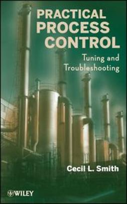 Smith, Cecil - Practical Process Control: Tuning and Troubleshooting, ebook