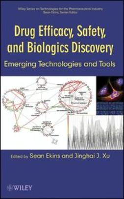 Ekins, Sean - Drug Efficacy, Safety, and Biologics Discovery: Emerging Technologies and Tools, e-kirja