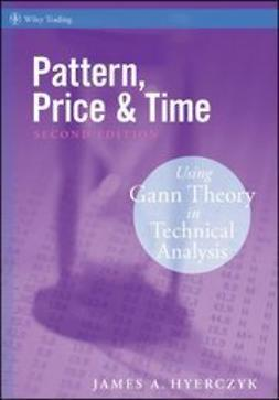 Hyerczyk, James A. - Pattern, Price and Time: Using Gann Theory in Technical Analysis, e-bok