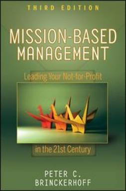 Brinckerhoff, Peter C. - Mission-Based Management: Leading Your Not-for-Profit In the 21st Century, ebook