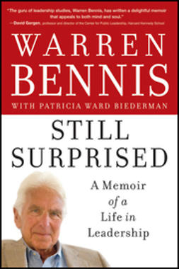 Bennis, Warren - Still Surprised: A Memoir of a Life in Leadership, e-kirja