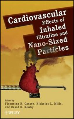 Cassee, Flemming R. - Cardiovascular Effects of Inhaled Ultrafine and Nano-Sized Particles, ebook