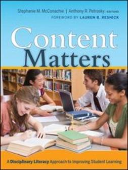 McConachie, Stephanie M. - Content Matters: A Disciplinary Literacy Approach to Improving Student Learning, ebook