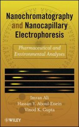 Ali, Imran - Nano Chromatography and Capillary Electrophoresis: Pharmaceutical and Environmental Analyses, ebook