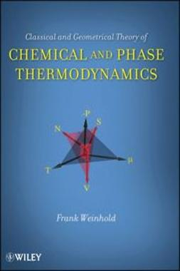 Weinhold, Frank - Classical and Geometrical Theory of Chemical and Phase Thermodynamics, ebook