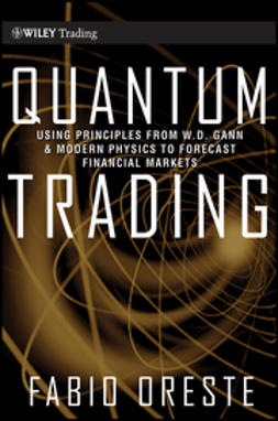 Oreste, Fabio - Quantum Trading: Using Principles of Modern Physics to Forecast the Financial Markets, e-kirja