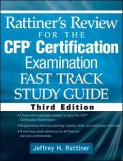 Rattiner, Jeffrey H. - Rattiner's Review for the CFP(R) Certification Examination, Fast Track, Study Guide, ebook