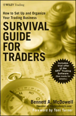 McDowell, Bennett A. - Survival Guide for Traders: How to Set Up and Organize Your Trading Business, e-bok