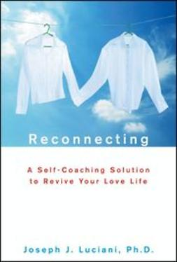 Luciani, Joseph J. - Reconnecting: A Self-Coaching Solution to Revive Your Love Life, e-bok