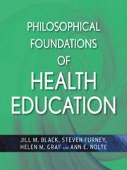 Black, Jill M. - Philosophical Foundations of Health Education, ebook