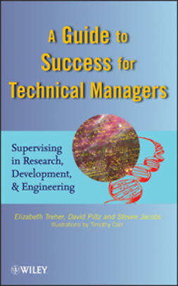 Treher, Elizabeth - A Guide to Success for Technical Managers: Supervising in Research, Development, and Engineering, ebook