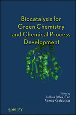 Tao, Junhua - Biocatalysis for Green Chemistry and Chemical Process Development, ebook