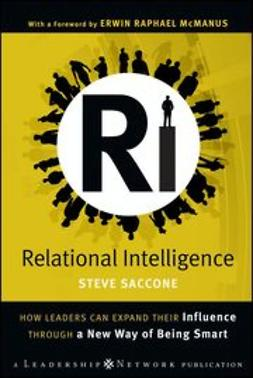 Saccone, Steve - Relational Intelligence: How Leaders Can Expand Their Influence Through a New Way of Being Smart, ebook